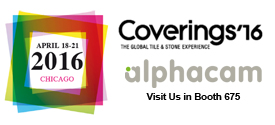 Alphacam to be Shown at Coverings 2016, Chicago, Ill., April 18-21